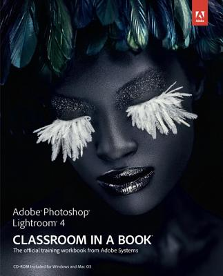 Adobe Photoshop Lightroom 4 Classroom in a Book By Adobe Creative Team (COR)