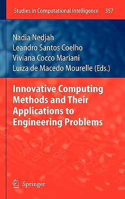 Innovative Computing Methods and Their Applications to Engineering Problems By Nedjah, Nadia (EDT)/ Coelho, Leandro Santos (EDT)/ Mariani, Viviana Cocco (EDT)/ Mourelle, Luiza De Macedo (EDT)